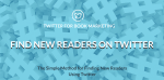 Read My Book: How to Find Readers on Twitter